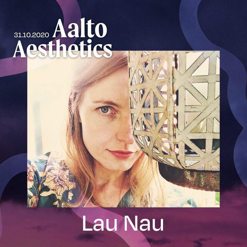 Aalto Aesthetics. Lau Nau.