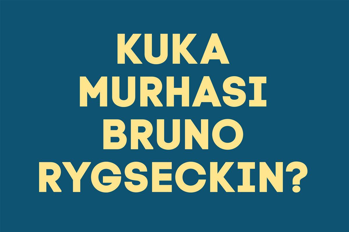 Kuka murhasi Bruno Rygseckin?